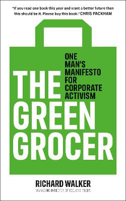 Picture of The Green Grocer: One Man's Manifesto for Corporate Activism