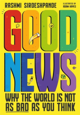 Picture of Good News: Why the World is Not as Bad as You Think