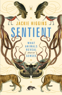 Picture of Sentient: What Animals Reveal About Our Senses