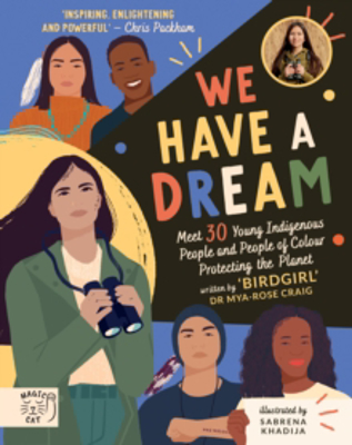 Picture of We Have a Dream: Meet 30 Young Indigenous People and People of Colour Protecting the Planet