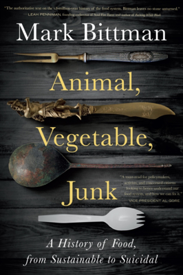 Picture of Animal, Vegetable, Junk: A History of Food, from Sustainable to Suicidal