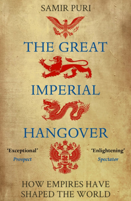 Picture of The Great Imperial Hangover: How Empires Have Shaped the World