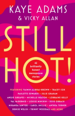 Picture of Still Hot!: 42 Brilliantly Honest Menopause Stories