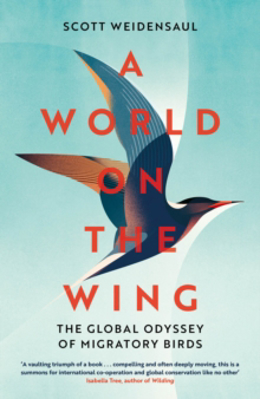 Picture of A World on the Wing: The Global Odyssey of Migratory Birds