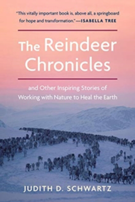 Picture of The Reindeer Chronicles: And Other Inspiring Stories of Working with Nature to Heal the Earth