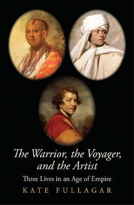 Picture of The Warrior, the Voyager, and the Artist: Three Lives in an Age of Empire