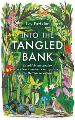 Picture of Into The Tangled Bank: Discover the Quirks, Habits and Foibles of How We Experience Nature