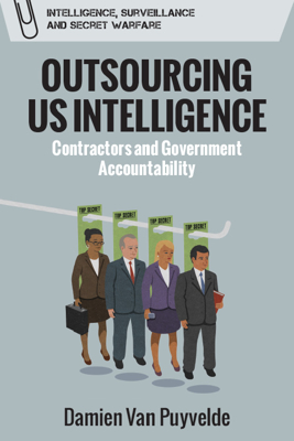 Picture of Outsourcing Us Intelligence: Contractors and Government Accountability