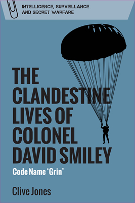 Picture of The Clandestine Lives of Colonel David Smiley: Code Name 'Grin'