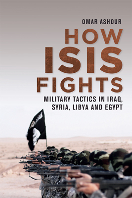 Picture of How Isis Fights: Military Tactics in Iraq, Syria, Libya and Egypt