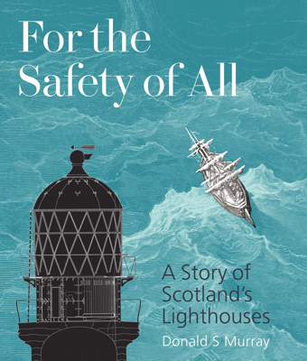 Picture of For the Safety of All: The Story of Scotland's Lighthouses