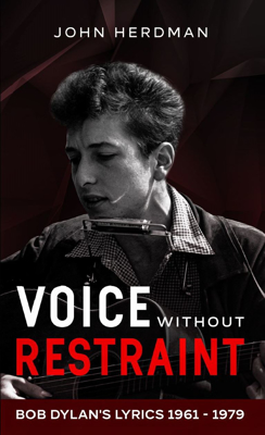 Picture of Voice Without Restraint: Bob Dylan's Lyrics 1961 - 1979
