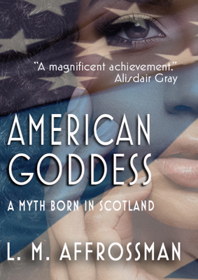 Picture of American Goddess: A myth made in Scotland
