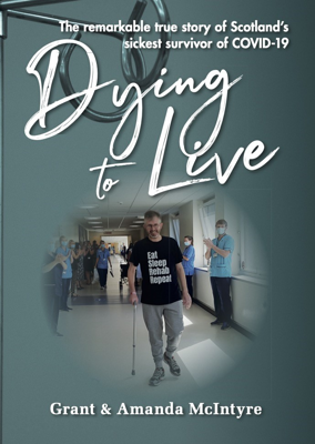 Picture of Dying to Live: The Story of Grant McIntyre, Covid's Sickest Patient