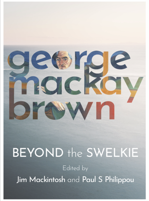 Picture of Beyond the Swelkie: A Collection of New Poems & Essays to Mark the Centenary of George Mackay Brown (1921-1996)