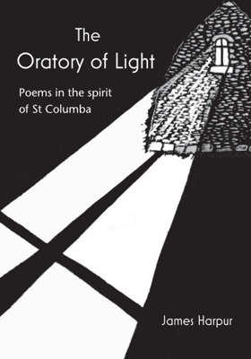 Picture of The Oratory of Light: Poems in the spirit of St Columba