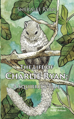 Picture of The Life of Charlie Ryan: A Squirrel's Tale