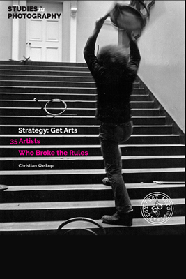 Picture of Strategy: Get Arts: 35 Artists Who Broke The Rules