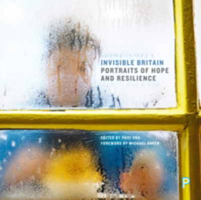 Picture of Invisible Britain: Portraits of Hope and Resilience