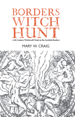 Picture of Borders Witch Hunt: The Story of the 17th Century Witchcraft Trials in the Scottish Borders
