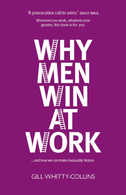 Picture of Why Men Win at Work: ...and How We Can Make Inequality History