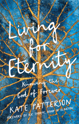 Picture of Living for Eternity: Knowing the God of Forever