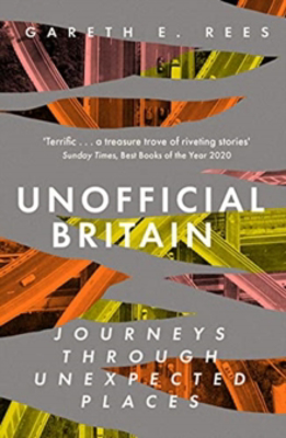 Picture of Unofficial Britain: Journeys Through Unexpected Places