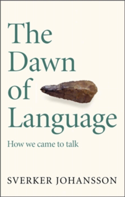 Picture of The Dawn of Language: The story of how we came to talk