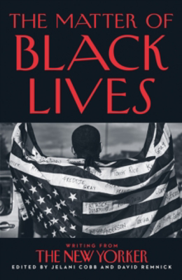 Picture of The Matter of Black Lives: Writing from The New Yorker