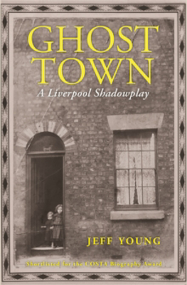 Picture of Ghost Town: A Liverpool Shadowplay