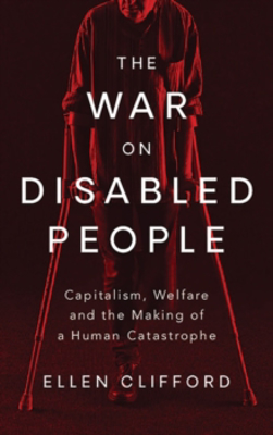 Picture of The War on Disabled People: Capitalism, Welfare and the Making of a Human Catastrophe