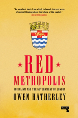 Picture of Red Metropolis: Socialism and the Government of London