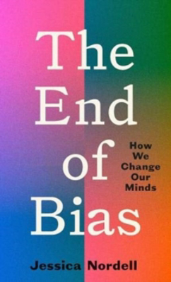 Picture of The End of Bias: How We Change Our Minds